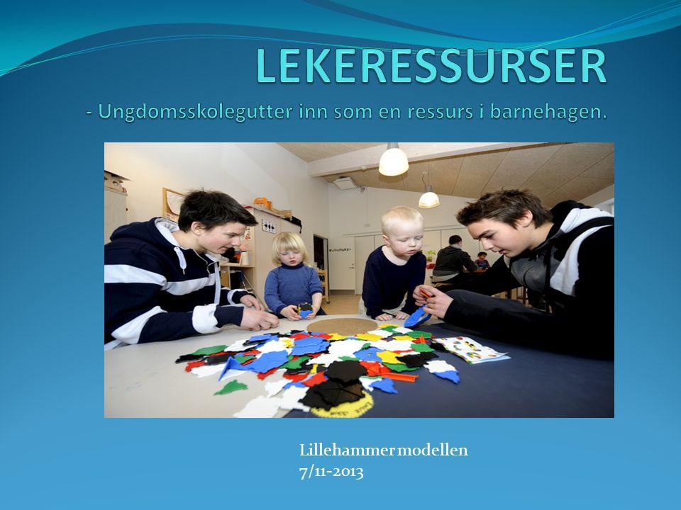 LEKERESSURSER - Ungdomsskolegutter inn som en ressurs i barnehagen.