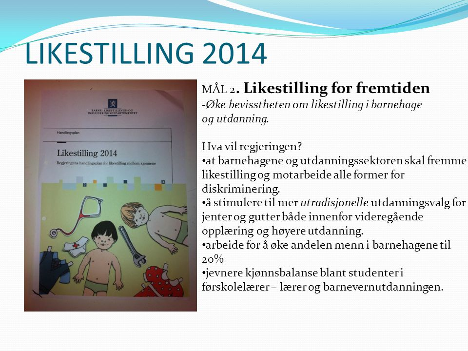 LIKESTILLING 2014 MÅL 2. Likestilling for fremtiden