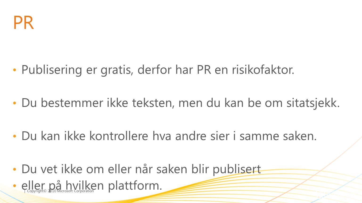 PR Publisering er gratis, derfor har PR en risikofaktor.