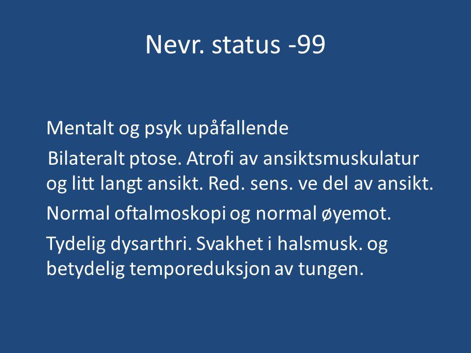 Nevr. status -99