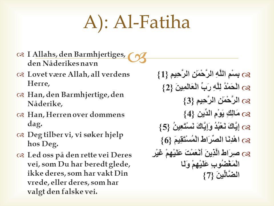 A): Al-Fatiha بِسْمِ اللَّهِ الرَّحْمَٰنِ الرَّحِيمِ {1}