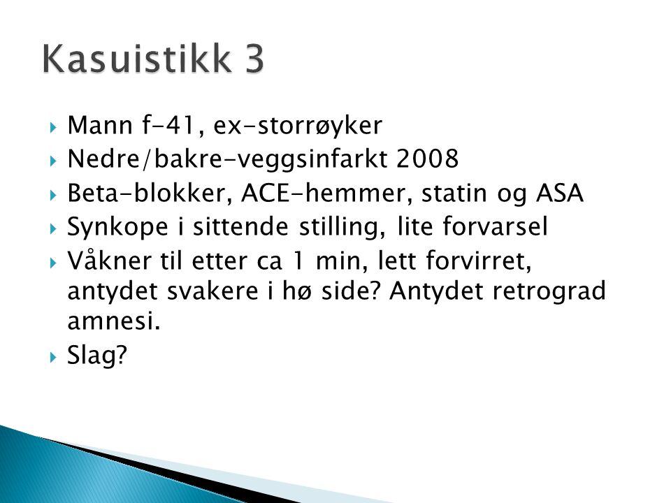 Kasuistikk 3 Mann f-41, ex-storrøyker Nedre/bakre-veggsinfarkt 2008