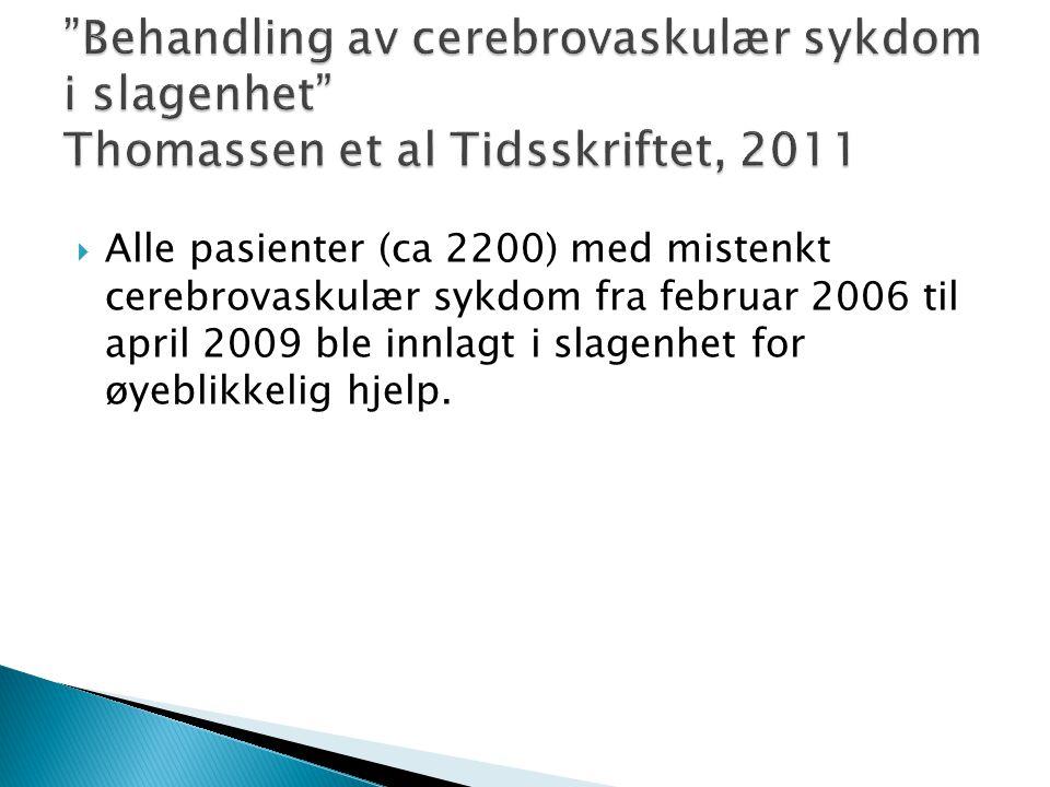 Behandling av cerebrovaskulær sykdom i slagenhet Thomassen et al Tidsskriftet, 2011