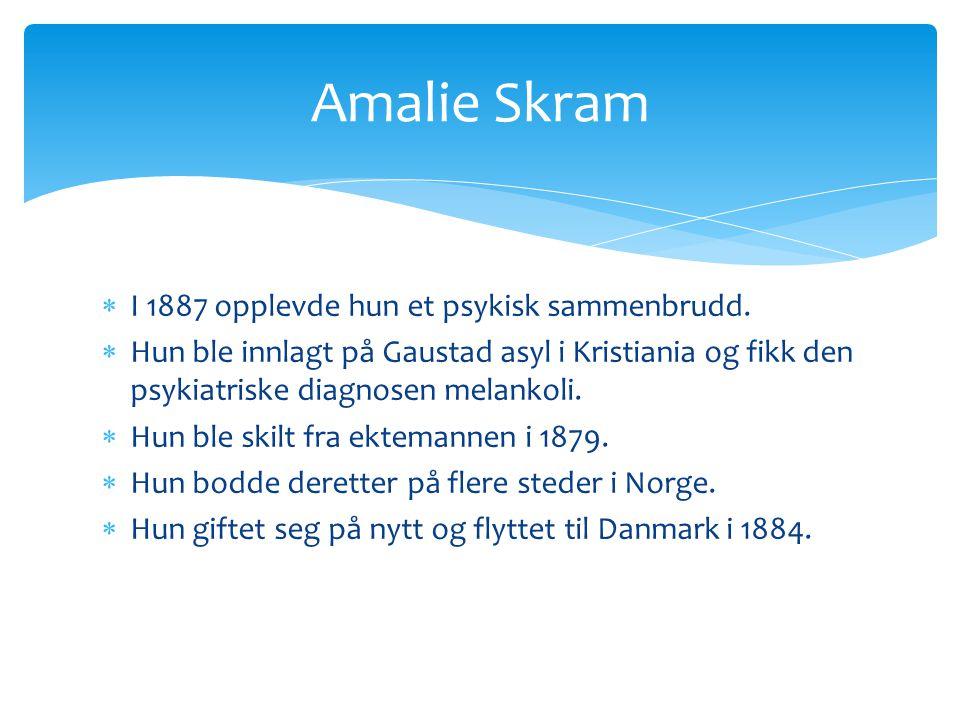 Amalie Skram I 1887 opplevde hun et psykisk sammenbrudd.