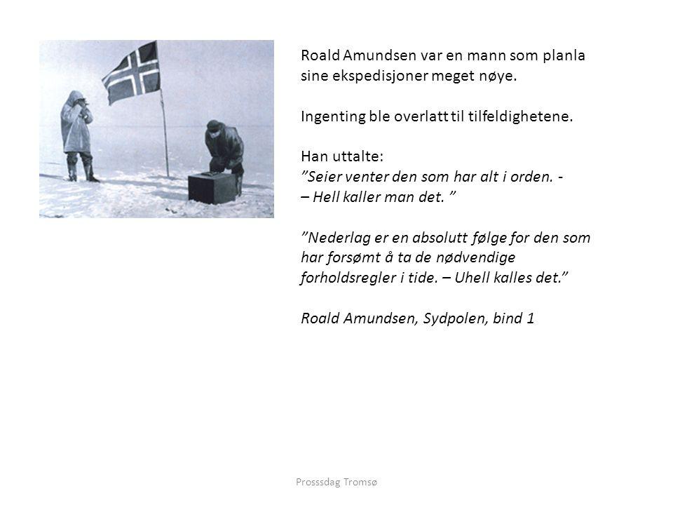 Roald Amundsen var en mann som planla sine ekspedisjoner meget nøye.