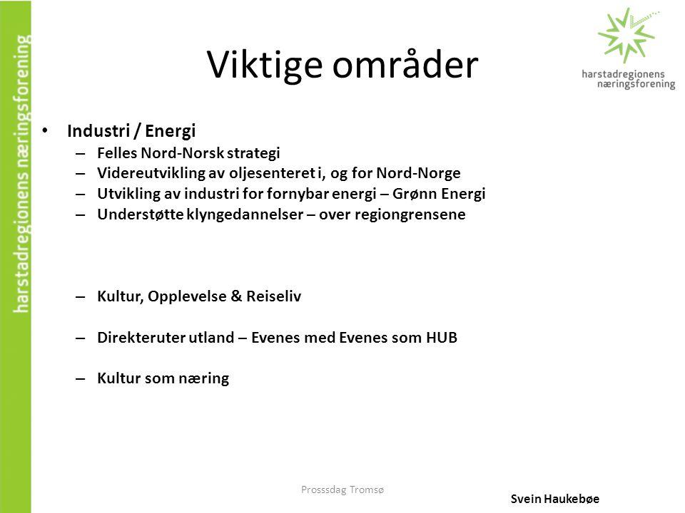 Viktige områder Industri / Energi Felles Nord-Norsk strategi