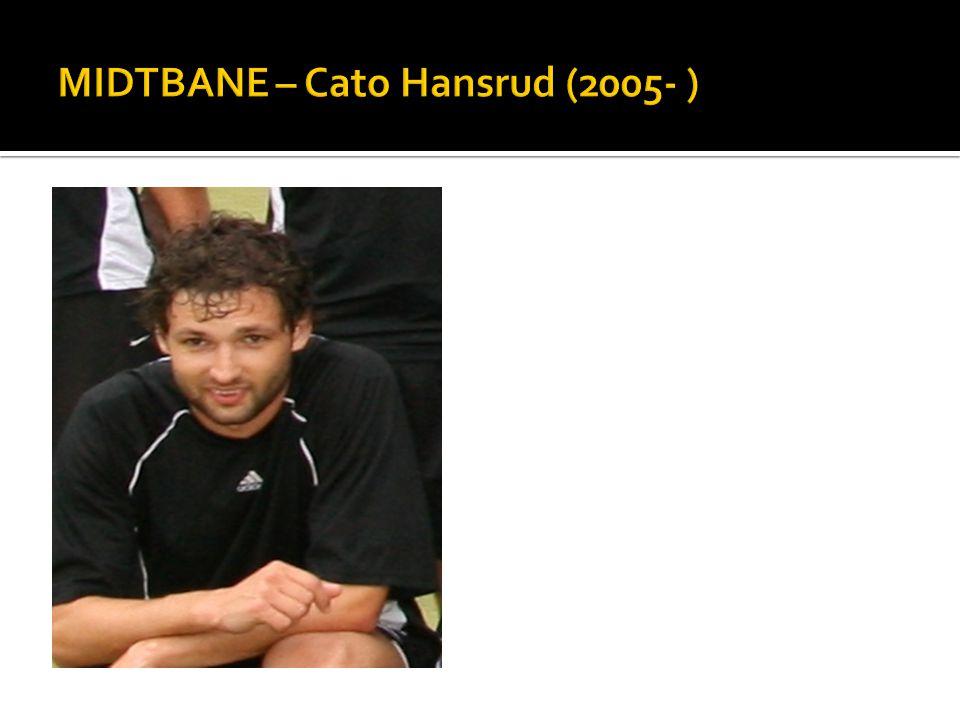 MIDTBANE – Cato Hansrud (2005- )