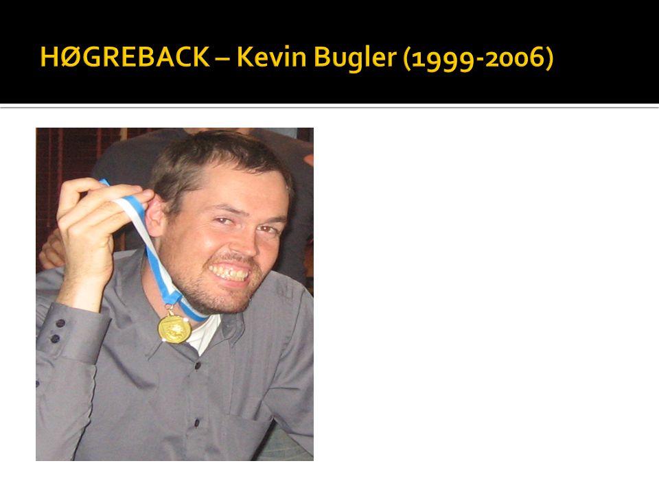 HØGREBACK – Kevin Bugler (1999-2006)