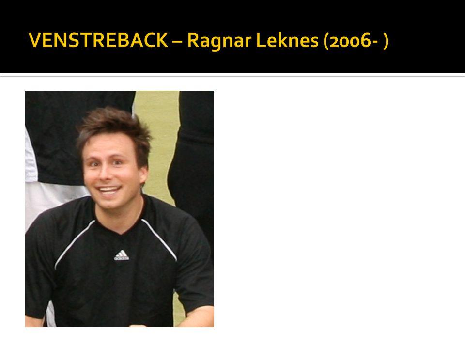 VENSTREBACK – Ragnar Leknes (2006- )