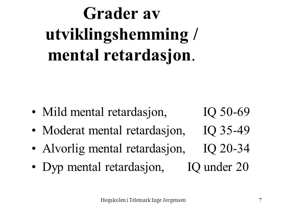 Grader av utviklingshemming / mental retardasjon.