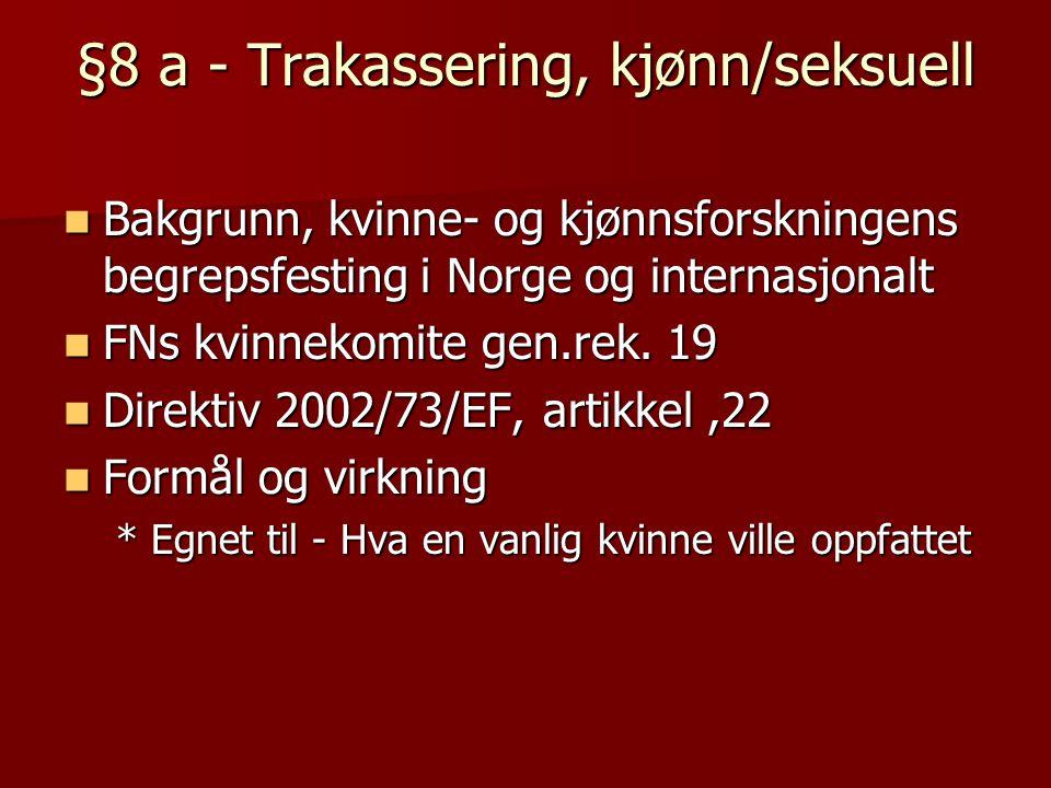 §8 a - Trakassering, kjønn/seksuell