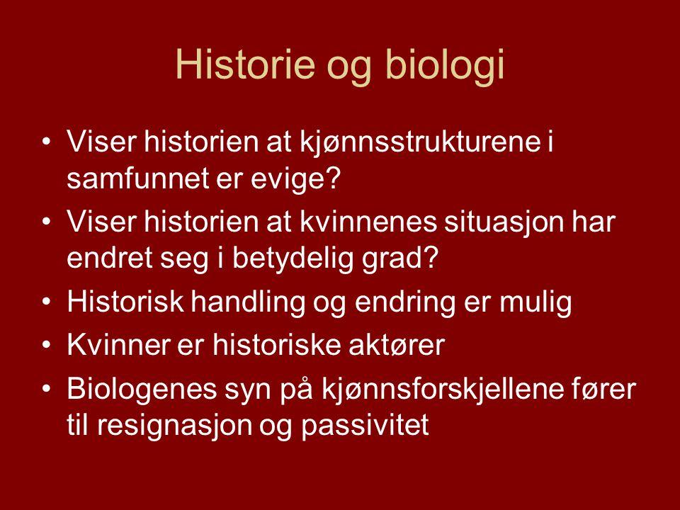 Historie og biologi Viser historien at kjønnsstrukturene i samfunnet er evige