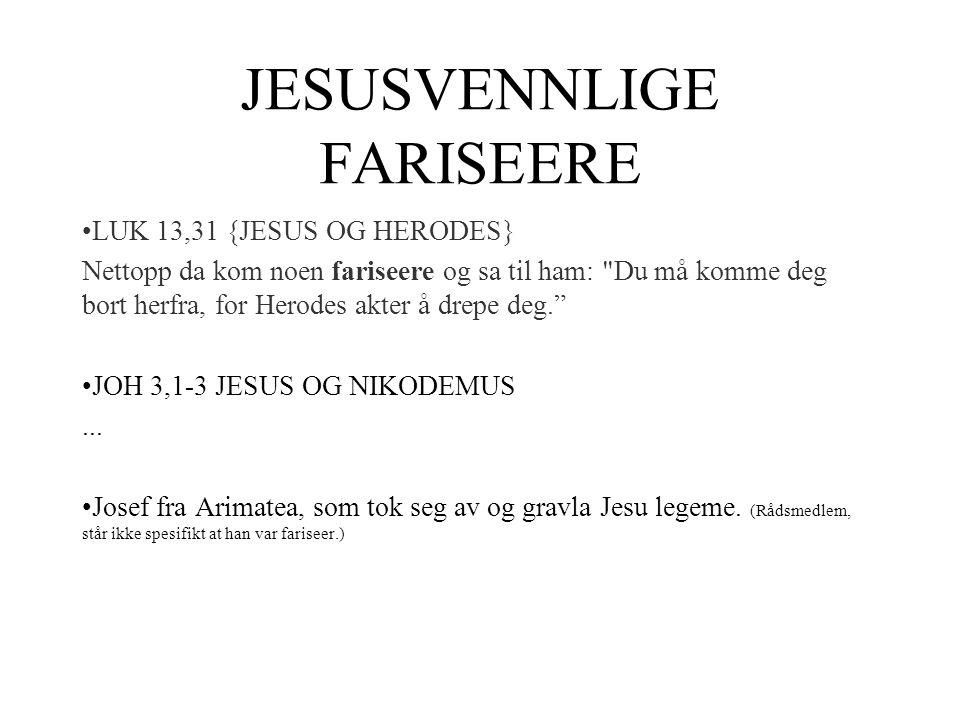 JESUSVENNLIGE FARISEERE