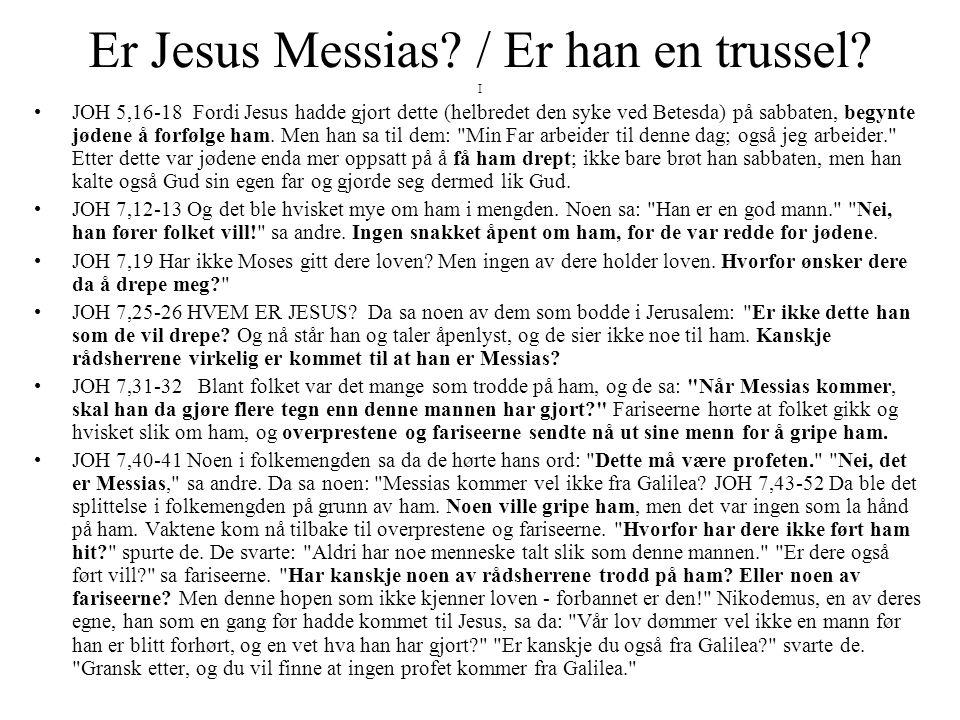Er Jesus Messias / Er han en trussel I