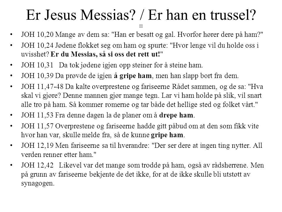 Er Jesus Messias / Er han en trussel III