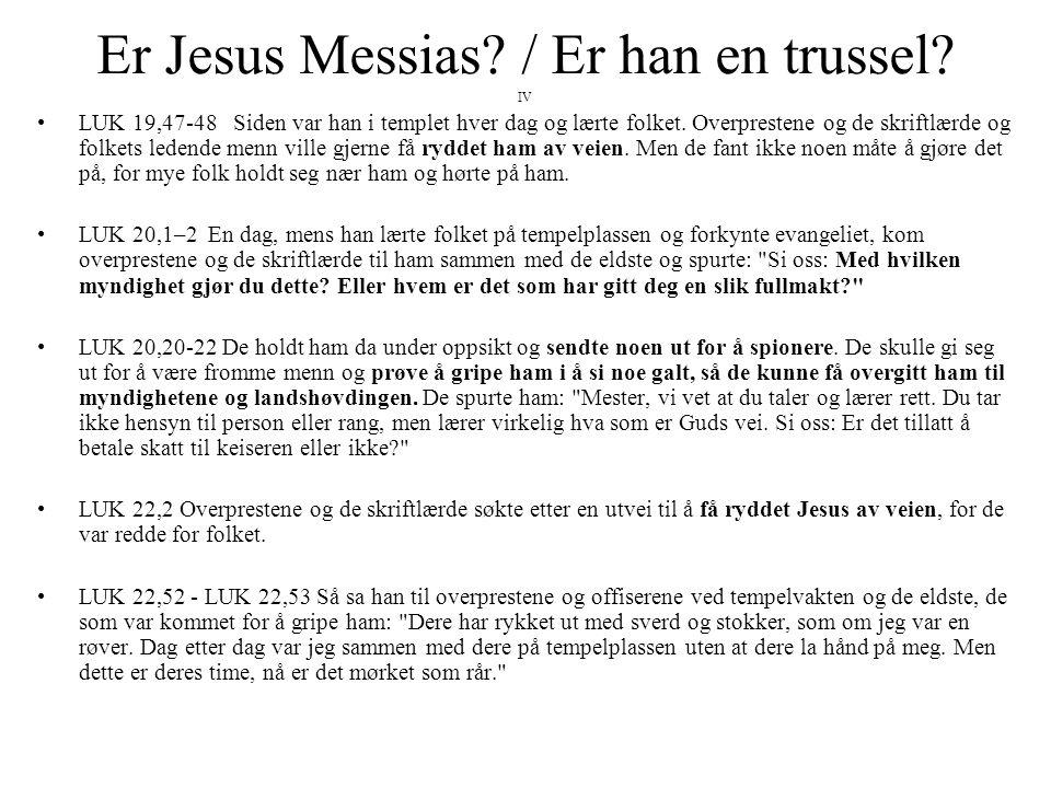 Er Jesus Messias / Er han en trussel IV