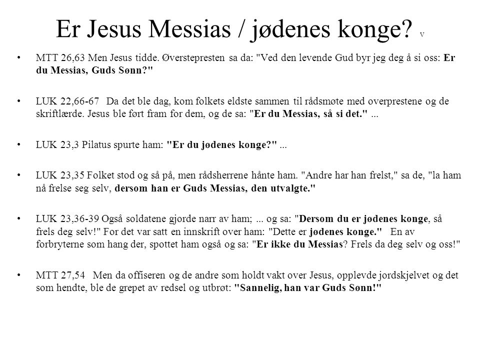 Er Jesus Messias / jødenes konge V