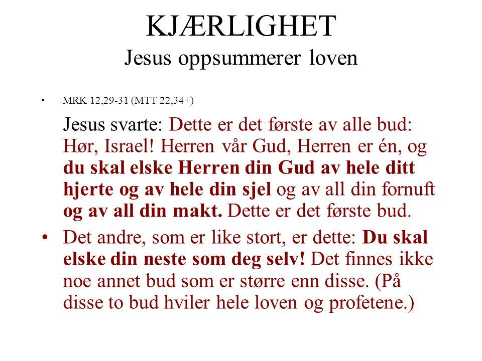 KJÆRLIGHET Jesus oppsummerer loven