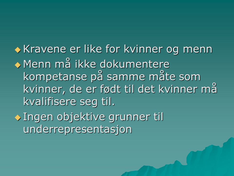 Kravene er like for kvinner og menn