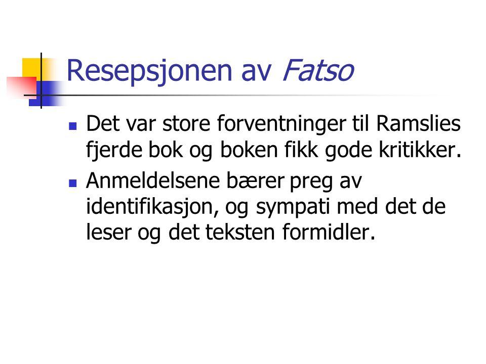 Resepsjonen av Fatso Det var store forventninger til Ramslies fjerde bok og boken fikk gode kritikker.