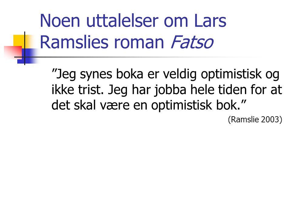 Noen uttalelser om Lars Ramslies roman Fatso