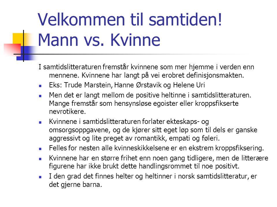 Velkommen til samtiden! Mann vs. Kvinne