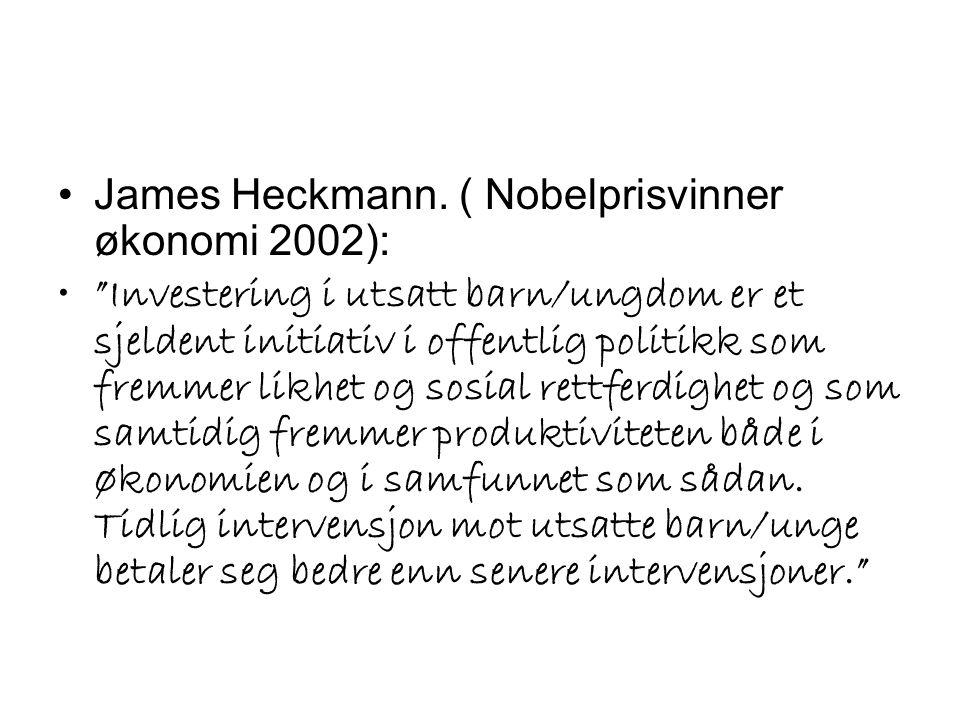 James Heckmann. ( Nobelprisvinner økonomi 2002):