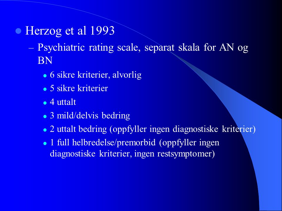 Herzog et al 1993 Psychiatric rating scale, separat skala for AN og BN