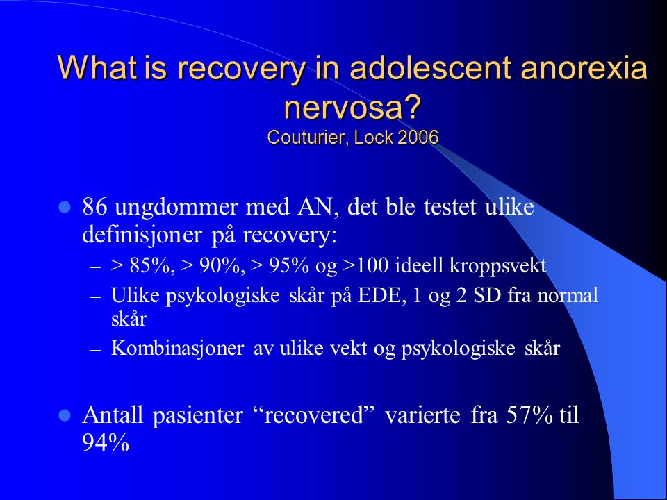 What is recovery in adolescent anorexia nervosa Couturier, Lock 2006
