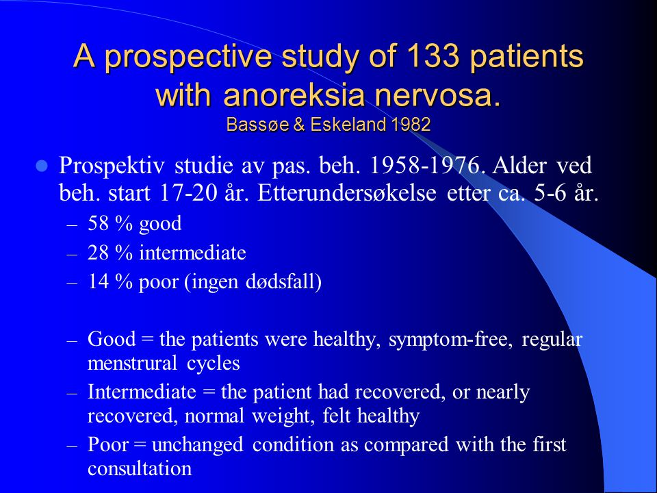A prospective study of 133 patients with anoreksia nervosa
