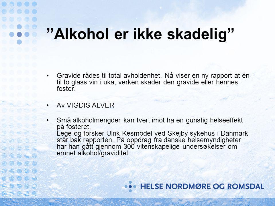 Alkohol er ikke skadelig