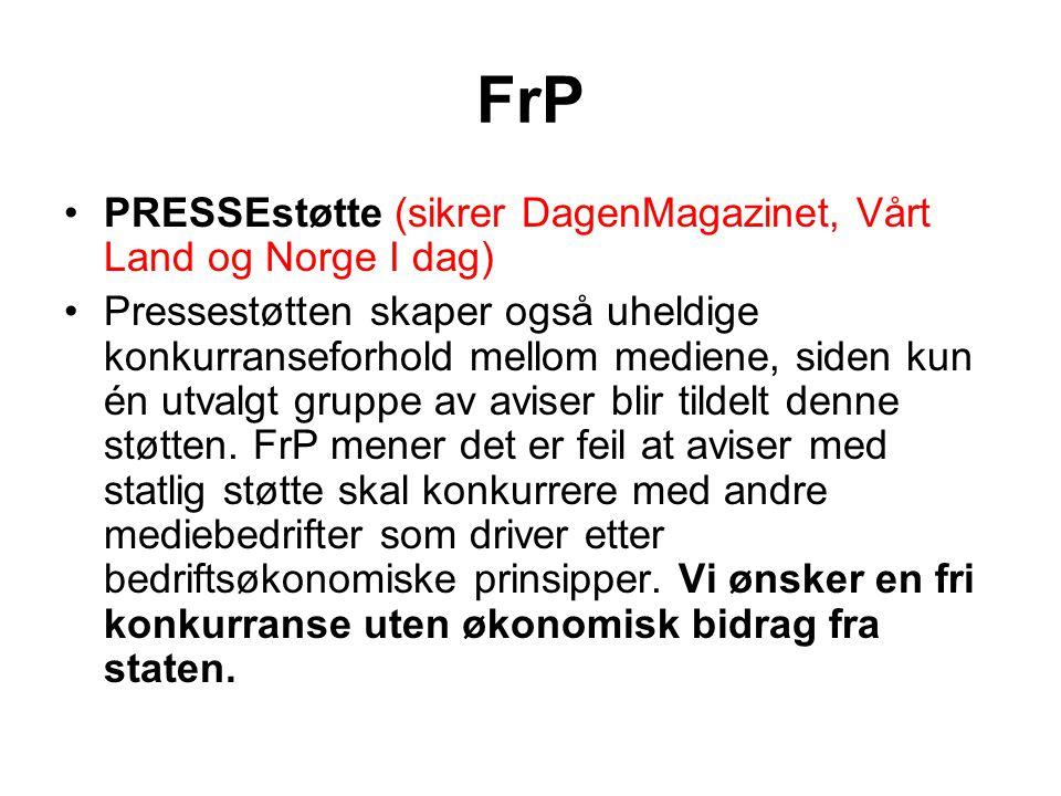 FrP PRESSEstøtte (sikrer DagenMagazinet, Vårt Land og Norge I dag)
