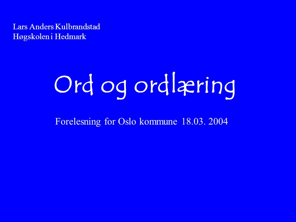 Forelesning for Oslo kommune 18.03. 2004