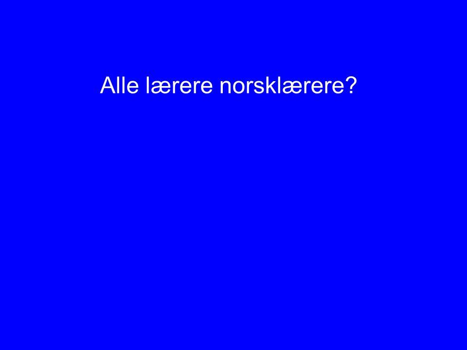 Alle lærere norsklærere