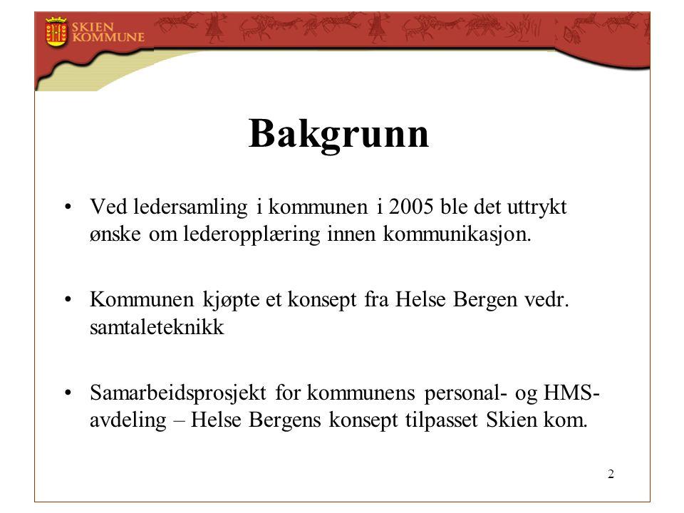 Bakgrunn Ved ledersamling i kommunen i 2005 ble det uttrykt ønske om lederopplæring innen kommunikasjon.