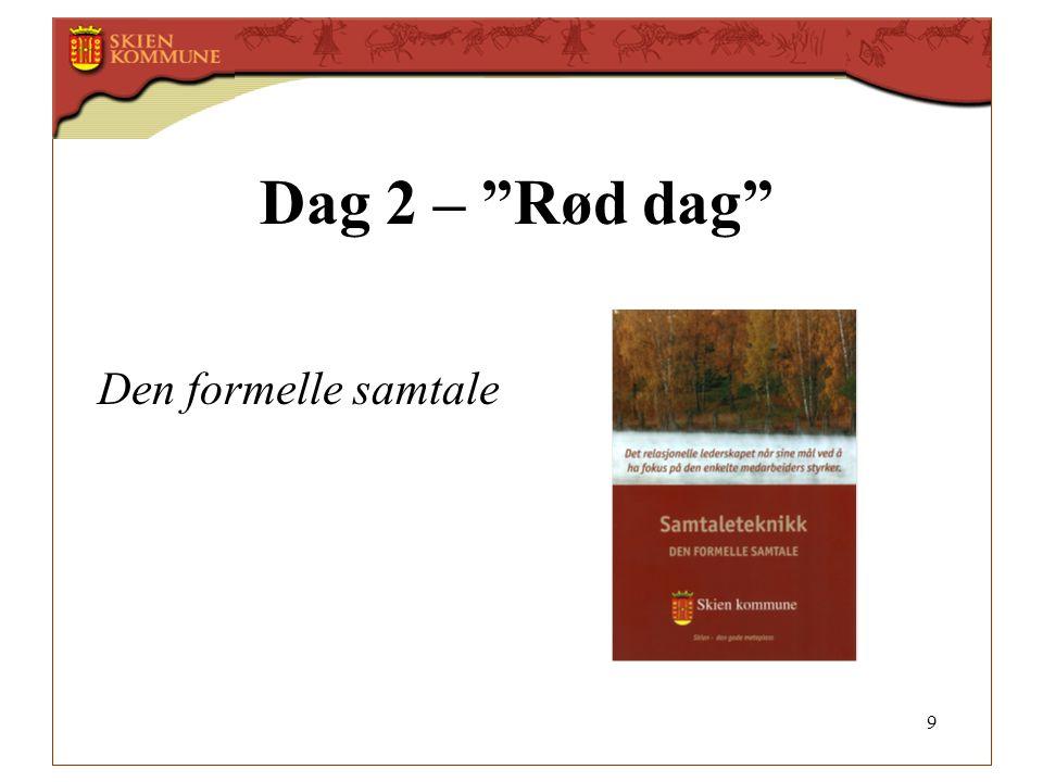 Dag 2 – Rød dag Den formelle samtale