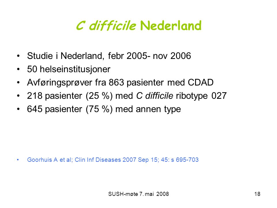 C difficile Nederland Studie i Nederland, febr 2005- nov 2006