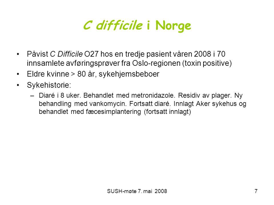 C difficile i Norge Påvist C Difficile O27 hos en tredje pasient våren 2008 i 70 innsamlete avføringsprøver fra Oslo-regionen (toxin positive)