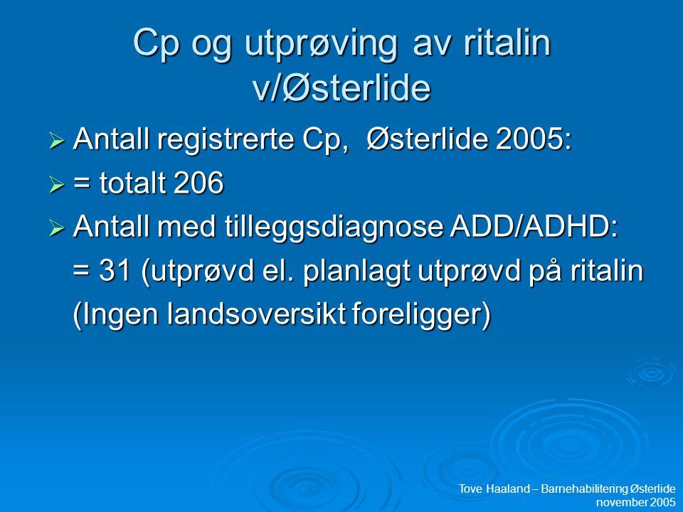 Cp og utprøving av ritalin v/Østerlide