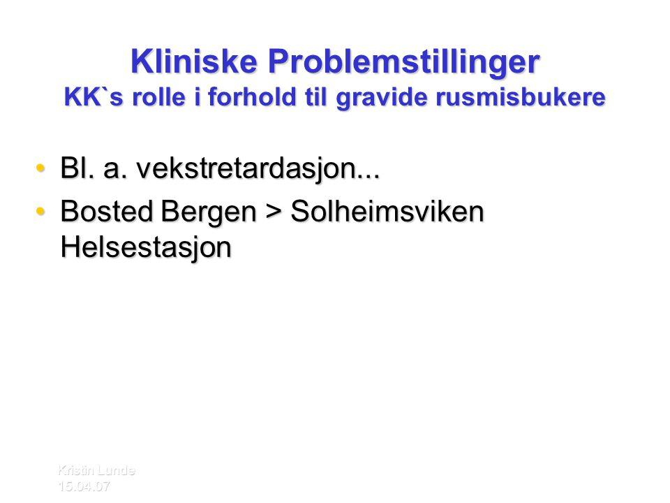 Kliniske Problemstillinger KK`s rolle i forhold til gravide rusmisbukere