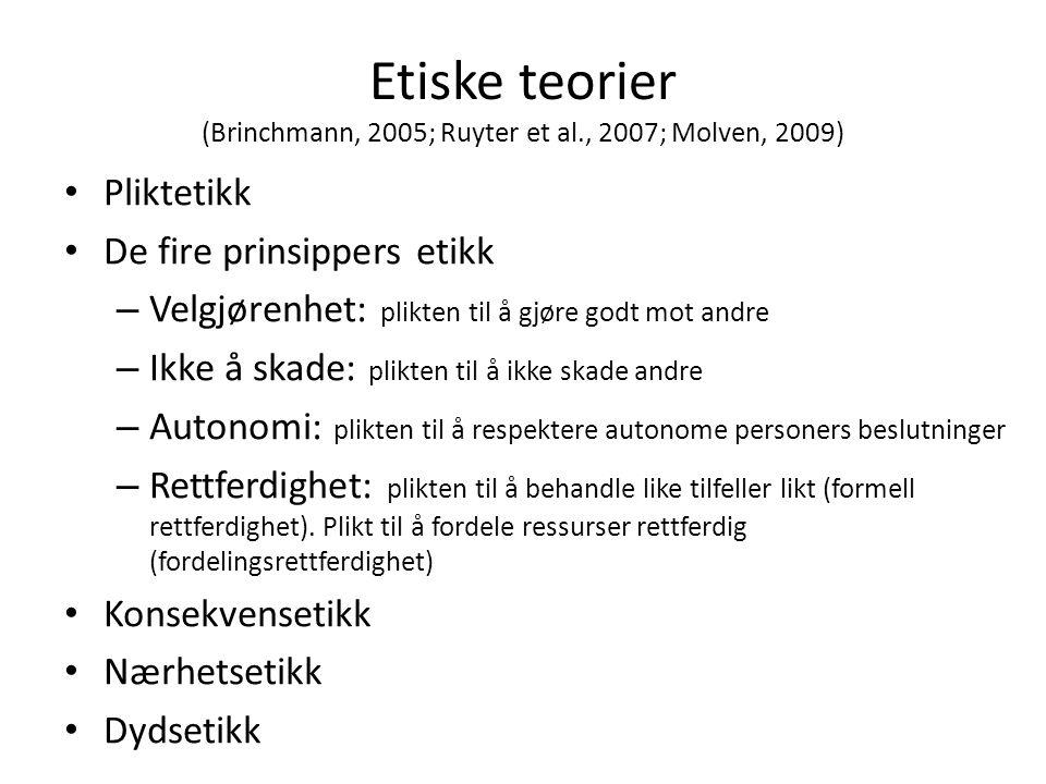 Etiske teorier (Brinchmann, 2005; Ruyter et al., 2007; Molven, 2009)