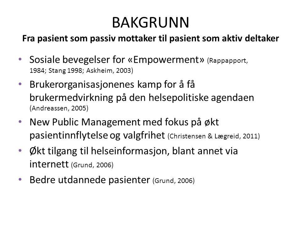 BAKGRUNN Fra pasient som passiv mottaker til pasient som aktiv deltaker