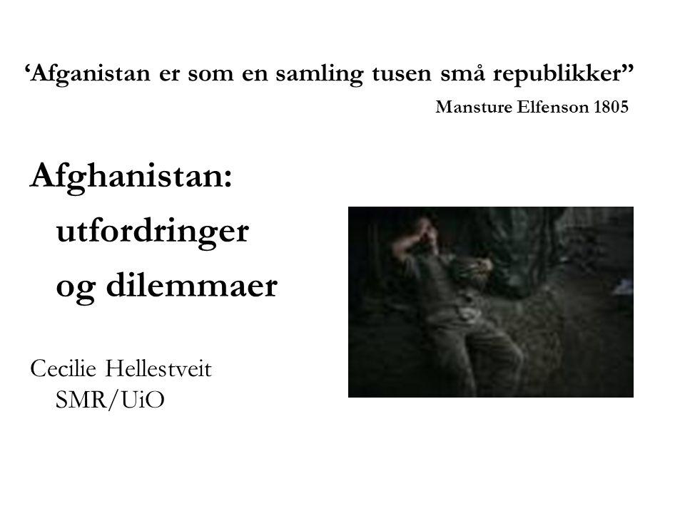 Afghanistan: utfordringer og dilemmaer