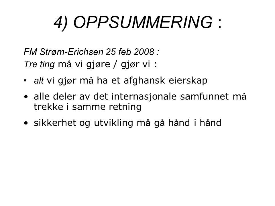 4) OPPSUMMERING : FM Strøm-Erichsen 25 feb 2008 :