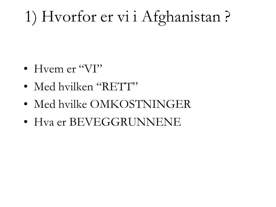 1) Hvorfor er vi i Afghanistan