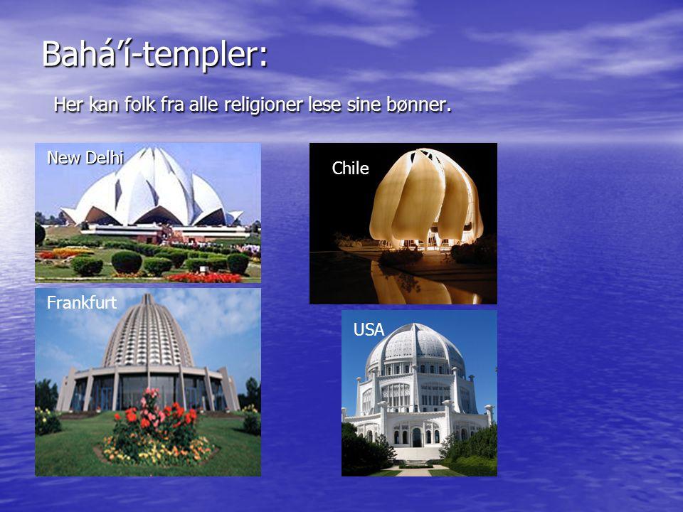 Bahá'í-templer: Her kan folk fra alle religioner lese sine bønner.