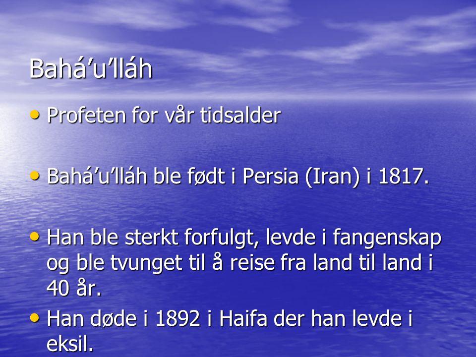 Bahá'u'lláh Profeten for vår tidsalder