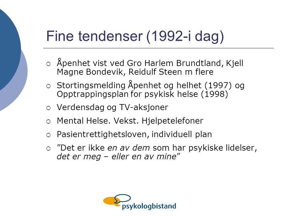 Fine tendenser (1992-i dag)