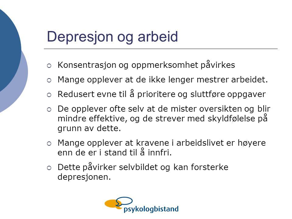 Depresjon og arbeid Konsentrasjon og oppmerksomhet påvirkes