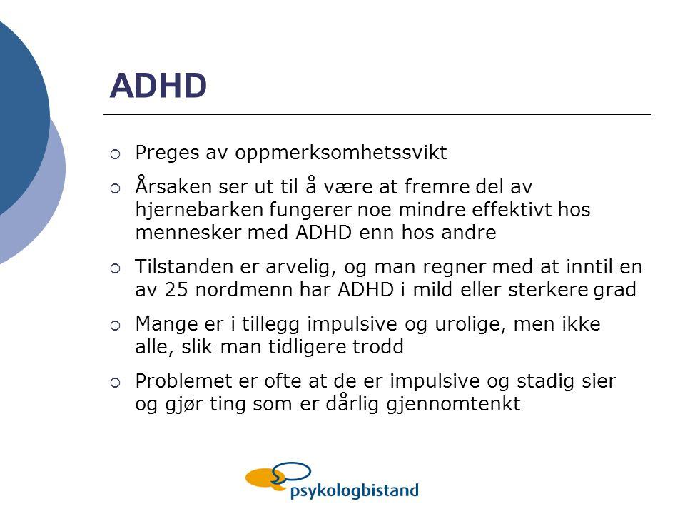 ADHD Preges av oppmerksomhetssvikt
